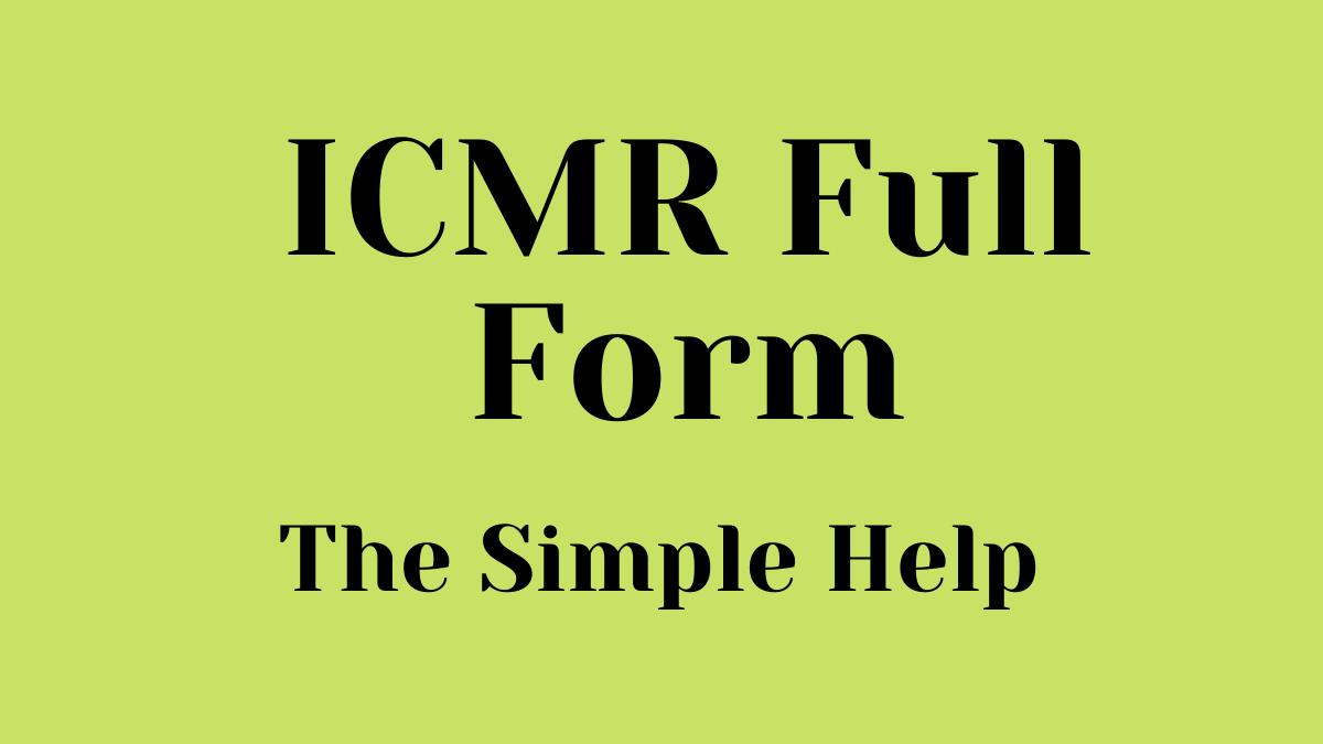 ICMR Full Form   ICMR का पूरा नाम क्या है