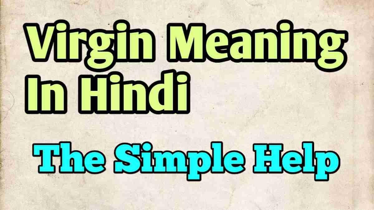 Virgin Meaning In Hindi